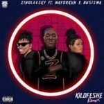 [Music] Zinoleesky – Kilofeshe (Remix) ft. Mayorkun, Busiswa